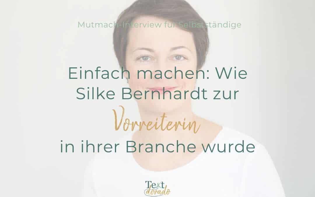 Einfach machen: Wie Silke Bernhardt zur Vorreiterin ihrer Branche wurde