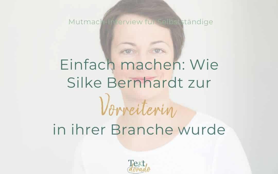 Wie Silke Bernhardt zur Vorreiterin ihrer Branche wurde.