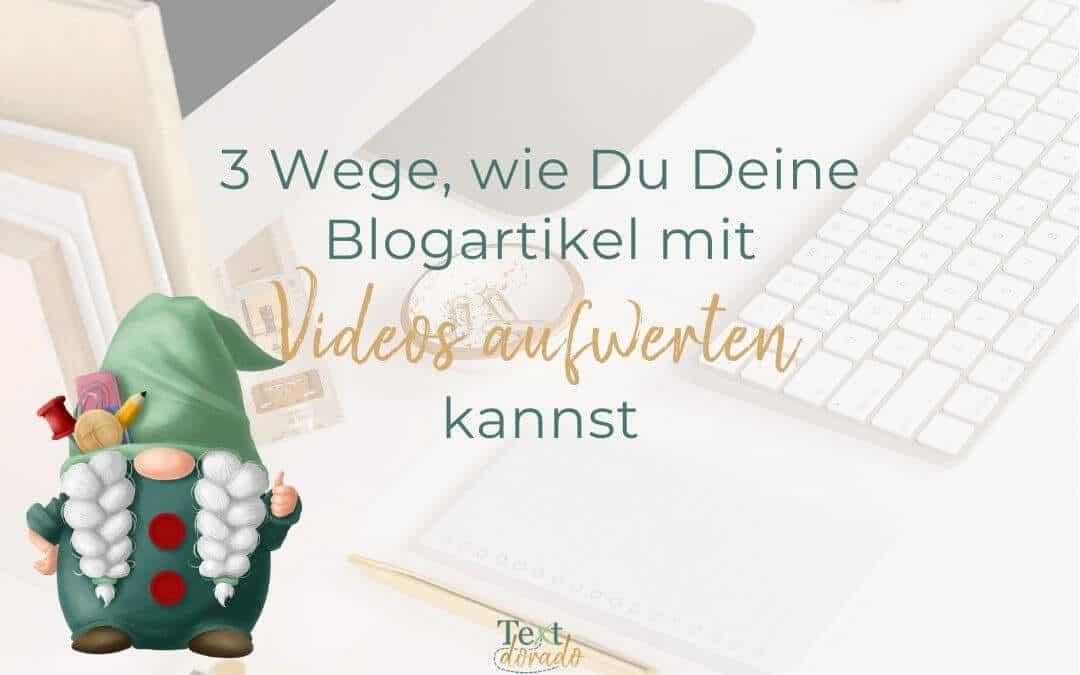 3 einfache Wege, wie Du Deine Blogartikel mit Videos aufwerten kannst