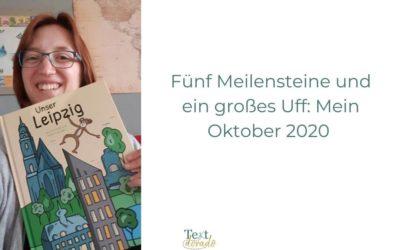 Fünf Meilensteine und ein großes Uff: Mein Oktober 2020