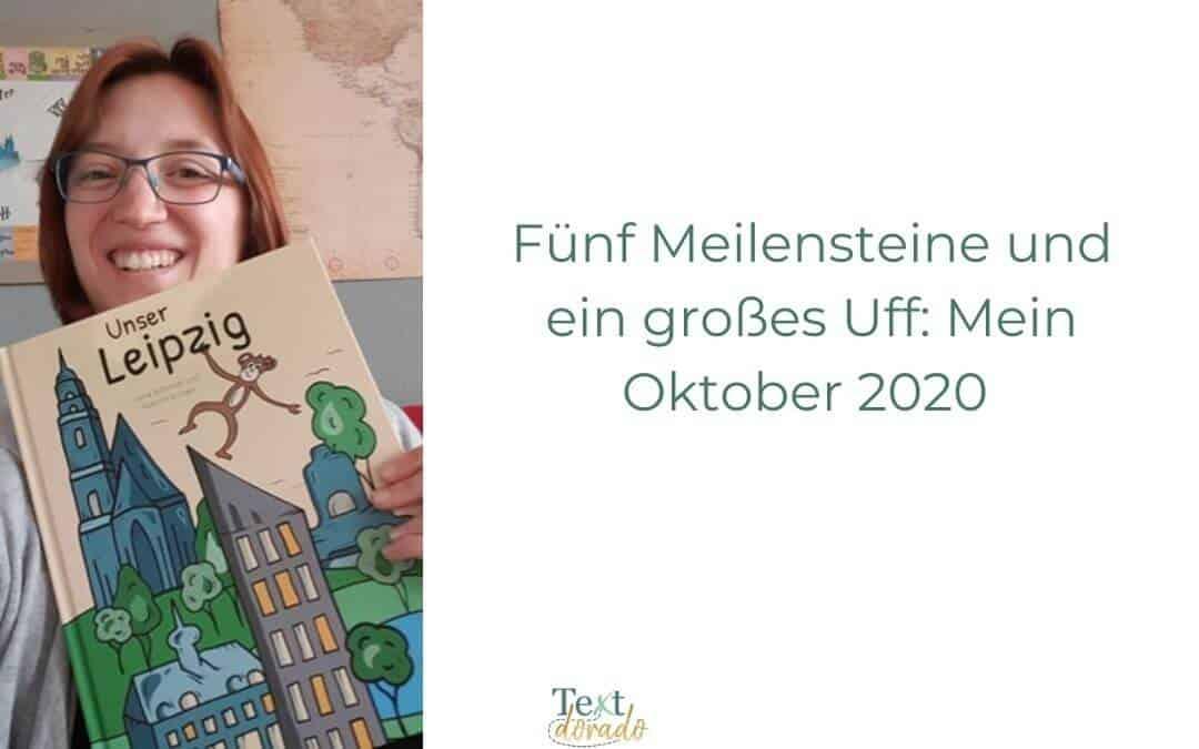 Rückblick Oktober 2020: Fünf Meilensteine und ein großes Uff
